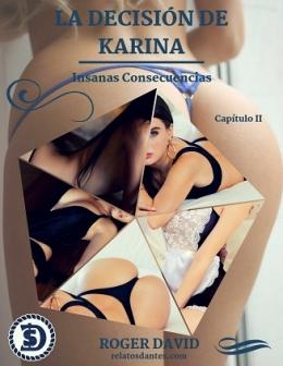 La Decisión de Karina II