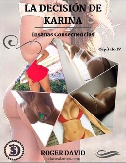La Decisión de Karina IV